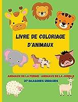 Livre de coloriage d'animaux: Superbes animaux à colorier pour les enfants âgés de 5 à 8 ans, livre de coloriage pour tout-petits, garçons et filles, petits enfants de la maternelle et du jardin d'enfants.