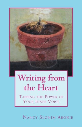 Writing from the Heart: Tapping the Power of Your Inner Voice