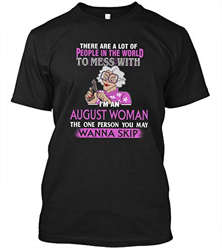 Custom Personalized Month or Zodiac - There are a Lot of People in The World to Mess with I'm an August Woman T-Shirt, Hoodie, Long Sleeve, Sweatshirt Black