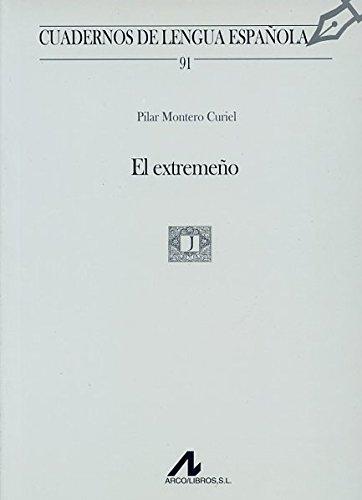 El extremeño (Cuadernos de lengua española) (Spanish Edition)