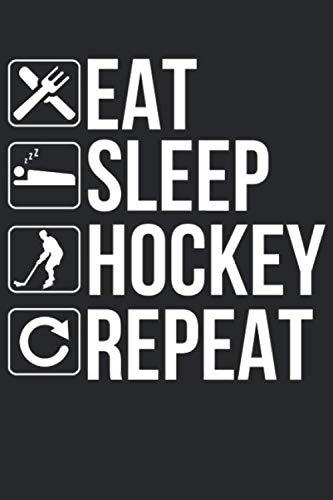 Eat Sleep Hockey Repeat: Blank Lined Notebook Journal