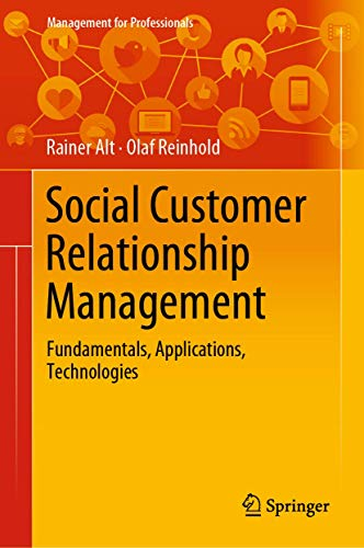 Social Customer Relationship Management: Fundamentals, Applications, Technologies (Management for Professionals)