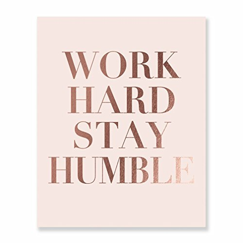 Work Hard Stay Humble Rose Gold Foil Print on Blush Pink Paper Modern Typographic Poster Girl Boss Office Decor Motivational Poster Dorm Room Wall Art 8 inches x 10 inches B43