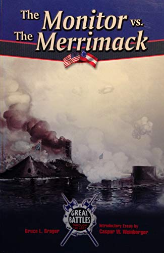 The Monitor Vs. the Merrimack (Great Battles Through the Ages)