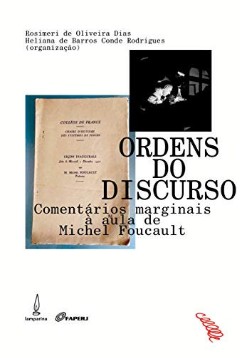 Ordens do dirscurso: Comentários marginais à aula de Michel Foucault
