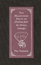 Tim Burton: The Melancholy Death of Oyster Boy & Other Stories (Hardcover); 1997 Edition