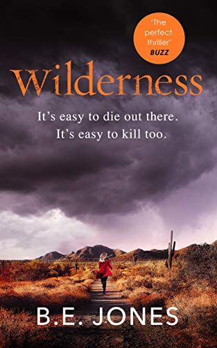 Wilderness: A dark and addictive thriller that you won't be able to put down by [B. E. Jones]