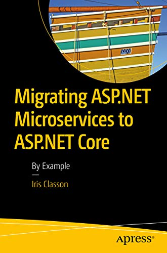 Migrating ASP.NET Microservices to ASP.NET Core: By Example (English Edition)