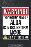 Alda: Warning The Genius Mind Of Alda Is In Brainstorm Mode - Alda Name Custom Gift Planner Calendar Notebook Journal