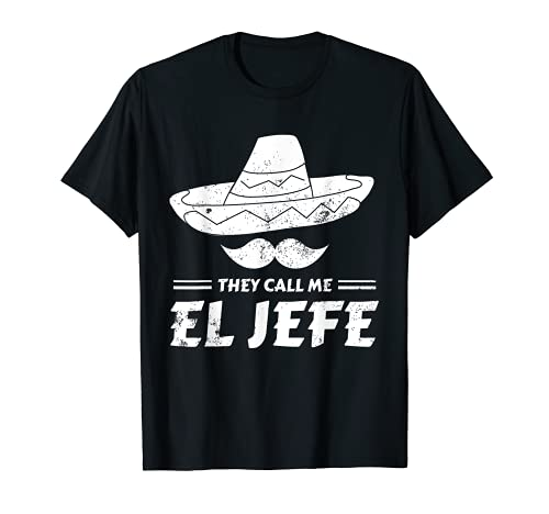 Funny Mexican Boss Chef Gift They Call Me El Jefe T-Shirt T-Shirt