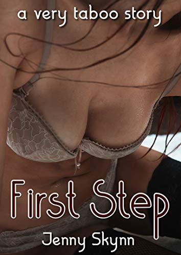First Step: A Very Taboo Story (English Edition)