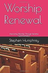 Worship Renewal: Improving Worship Through Iterative Experimentation Paperback