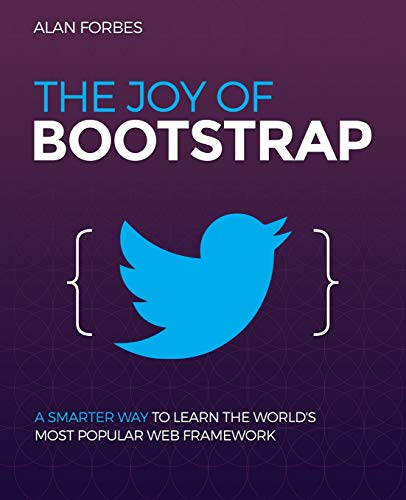 Ii5 Book Free Download The Joy Of Bootstrap A Smarter Way To Learn The World S Most Popular Web Framework By Alan Forbes Vpmalhlq
