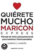 Quierete mucho, maricón / Love Yourself a Lot Fagot: Expres!: Un Manual De Bolsillo Para Dejar Atras La Homophobia Interiorizada
