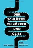 Darmgesundheit & Darmsanierung - Der Schlüssel zu Körper und Geist: Warum dein Darm der Brunnen...