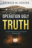 Operation Ugly Truth: A Nurse's Firsthand account of the NYC Pandemic 2020 (English Edition)