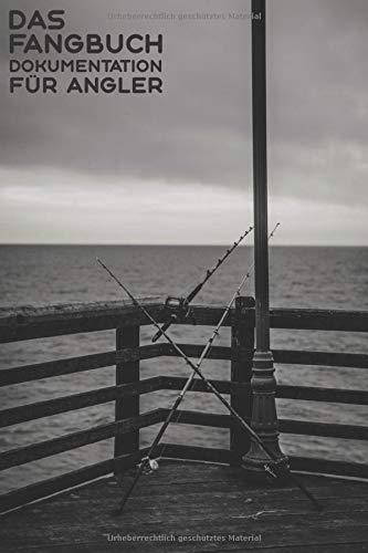 Das Fangbuch Dokumentation Für Angler: Angeltagebuch für Fischer zum ausfüllen von Fängen, Fischart, Länge, Gewicht, Spot, Angeln, Bildern, Rute, Fischen, Köder