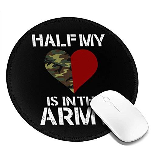 N\A La Mitad de mi corazón está en el ejército PriAlfombrilla de ratón Redonda nted, Escritorio de Oficina o Superficie de Tela para Juegos Alfombrilla Redonda de Goma Natural para ratón