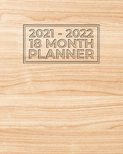 2021-2022 18 Month Planner: Clean Wood Grain Light Pine Texture   Fuel Your Passion   Plan Positive Action   Large Easy to Use Calendar w Daily Weekly ... Home School or Work (18 Month Weekly Planner)