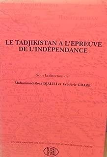 Le Tadjikistan à l'épreuve de l'indépendance (Publications de l'Institut universitaire des hautes études internationales, Genève) (French Edition)