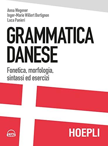 Grammatica danese. Fonetica, morfologia, sintassi ed esercizi. Con File audio formato MP3