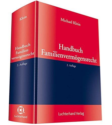 Handbuch des Familienvermögensrecht: Vorsorgende Gestaltung und Auseinandersetzung