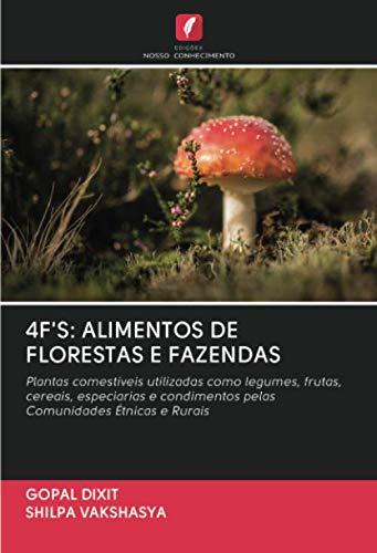 4F'S: ALIMENTOS DE FLORESTAS E FAZENDAS: Plantas comestíveis utilizadas como legumes, frutas, cereais, especiarias e condimentos pelas Comunidades Étnicas e Rurais