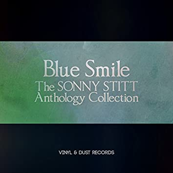 Blue Smile (The Sonny Stitt Anthology Collection)