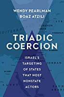 Triadic Coercion: Israel's Targeting of States That Host Nonstate Actors (Columbia Studies in Terrorism and Irregular Warfare)