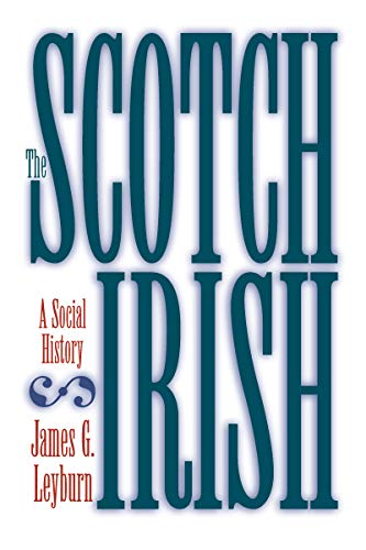 Compare Textbook Prices for The Scotch-Irish: A Social History Reprint Edition ISBN 9780807842591 by Leyburn, James G.