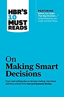 HBR's 10 Must Reads: On Making Smart Decisions (Harvard Business Review Must Reads) by HBR