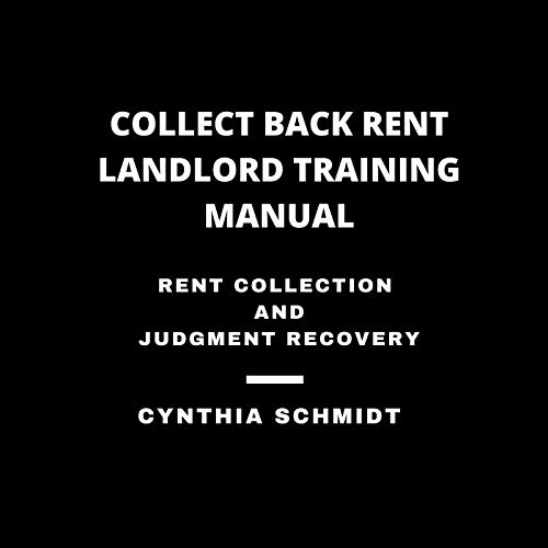 Collect Back Rent Landlord Training Manual: Rent Collection and Judgment Recovery Audiobook By Cynthia H. Schmidt cover art