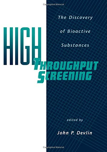 High Throughput Screening: The Discovery of Bioactive Substances PDF Books