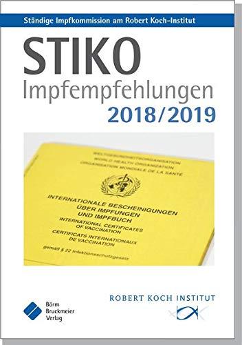 STIKO Impfempfehlungen 2018/2019: Empfehlungen der Ständigen Impfkommission (STIKO) am Robert Koch-Institut (Pocket-Leitlinien / Publikationen von Fachgesellschaften)