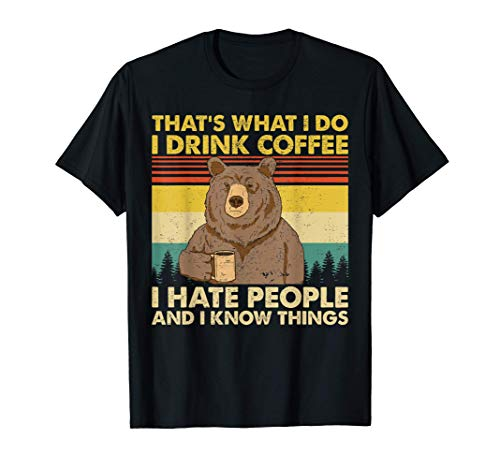 That's What I Do I Drink Coffee I Hate People Funny Vintage T-Shirt