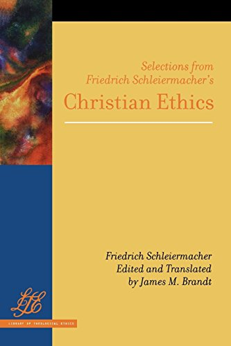 Selections from Friedrich Schleiermacher's Christian Ethics (Library of Theological Ethics)
