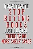 Notizbuch Not Stop Buying Books No Shelf Space: Punktraster I A5 I Bücher-Sammler I Bücherwurm I Lesebegeistert I Leseratte