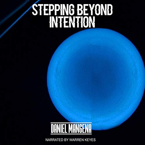Stepping Beyond Intention audiobook cover art