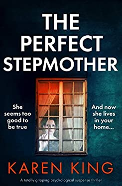 The Perfect Stepmother: A totally gripping psychological suspense thriller