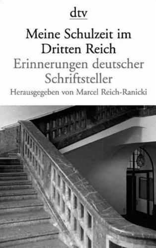 Meine Schulzeit im Dritten Reich: Erinnerungen deutscher Schriftsteller