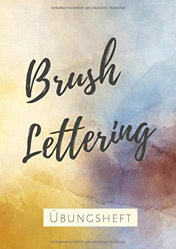 Brush Lettering Übungsheft: Brush Lettering Übungsblätter | Praktisches Workbook für Lettering Anfänger | Yellow Watercolor