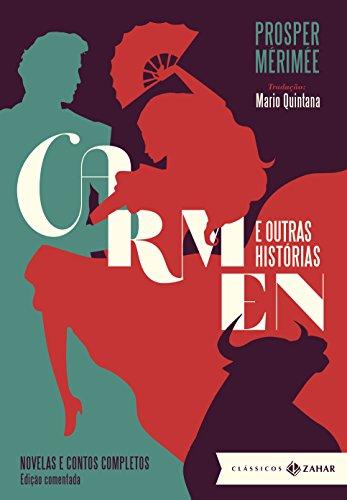 Carmen e outras histórias: edição comentada: Novelas e contos completos