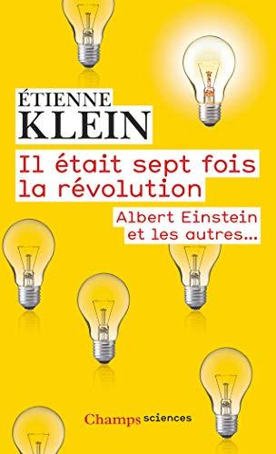 Il était sept fois la révolution : Albert Einstein et les autres