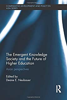 The Emergent Knowledge Society and the Future of Higher Education: Asian Perspectives