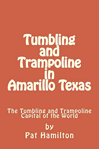 Tumbling and Trampoline in Amarillo Texas: The Tumbling and Trampoline Capital of the World