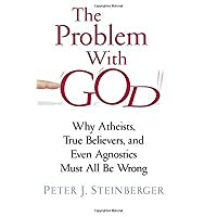 The Problem with God: Why Atheists True Believers and Even Agnostics Must All Be Wrong【洋書】 [並行輸入品]