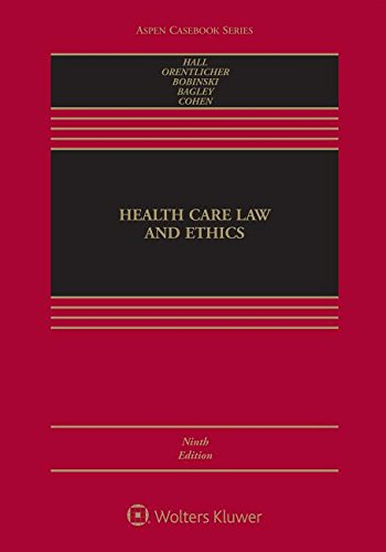 Health Care Law and Ethics (Aspen Casebook)