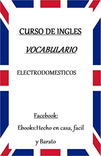 VOCABULARIO DE INGLES: ELECTRODOMESTICOS