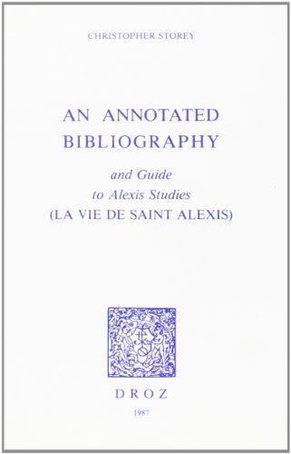An Annotated Bibliography and Guide to Alexis Studies (la Vie de Saint Alexis)