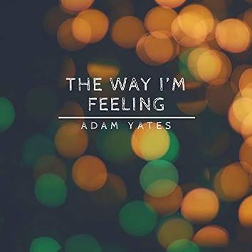 The Way I'm Feeling